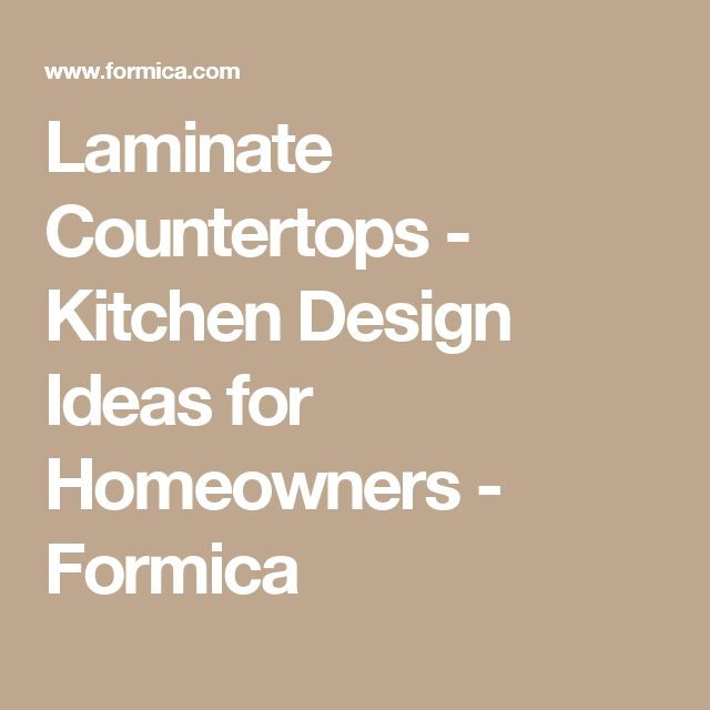 Laminate Countertops - Kitchen Design Ideas for Homeowners - Formica