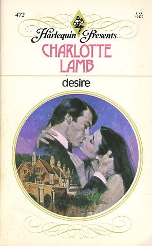 Charlotte Lamb ~ Desire. My very first romance read and was hook on romance novels ever since :)