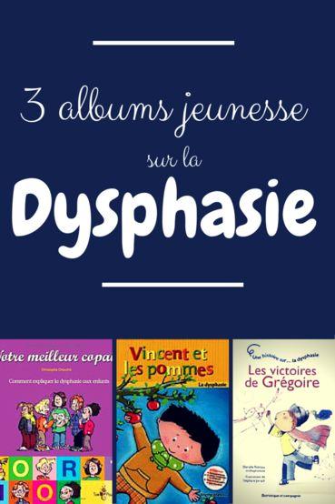 3 albums jeunesse sur la dysphasie