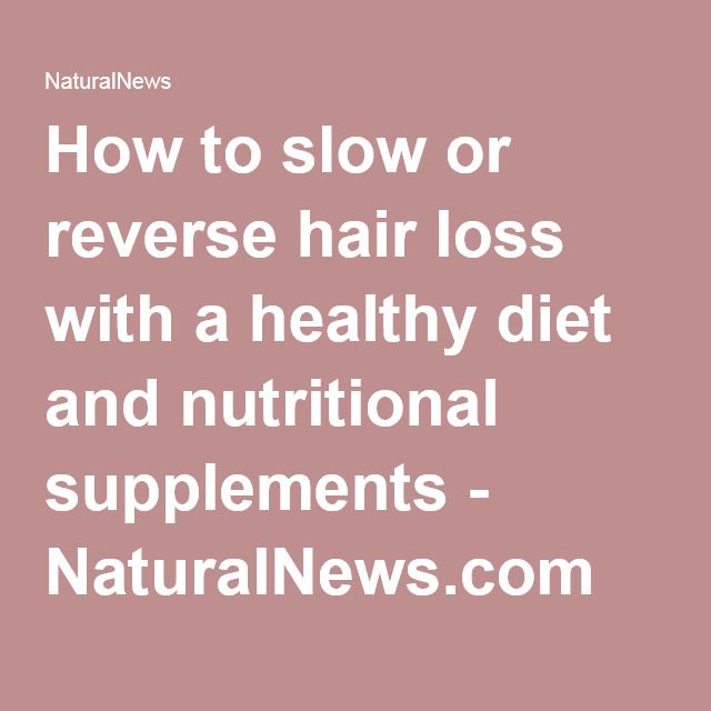 How to slow or reverse hair loss with a healthy diet and nutritional supplements - NaturalNews.com