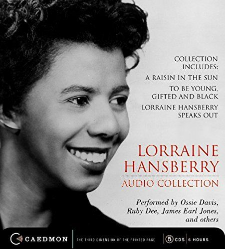Download Lorraine Hansberry Audio Collection CD: Raisin in the Sun To be Young Gifted and Black and Lorraine Hansberry Speaks Out ebook free by Lorraine Hansberry in pdf/epub/mobi