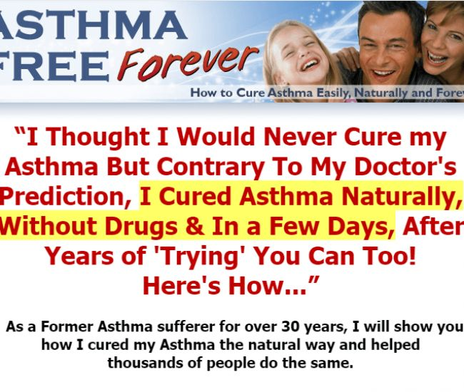 Asthma Free Forever - How to Cure Asthma Easily, Naturally and Forever
