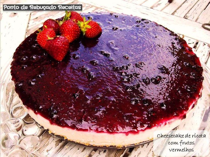Ponto de Rebuçado Receitas: Cheesecake de ricota com frutos vermelhos                                                                                                                                                                                 Mais