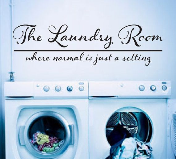 Laundry Room Decor Where Normal Is Just A Setting by NewYorkVinyl, $12.00