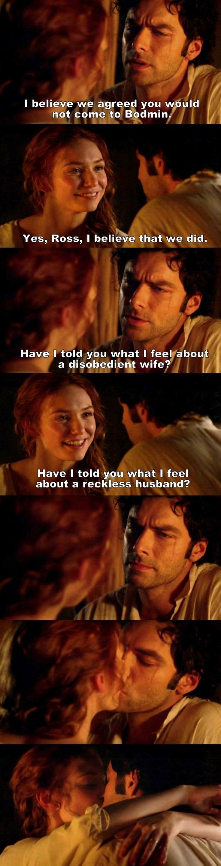 """""""Have I told you whay I feel about a disobedient wife?"""" - Ross & Demelza #Poldark"""