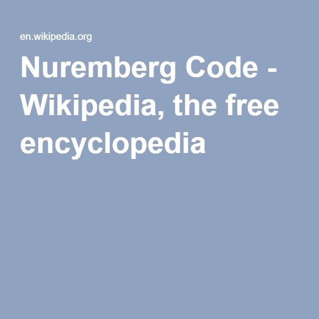 Nuremberg Code - Wikipedia, the free encyclopedia