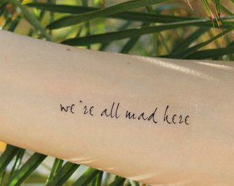 "Alice in Wonderland Temporary Tattoo ""We're all mad here"""