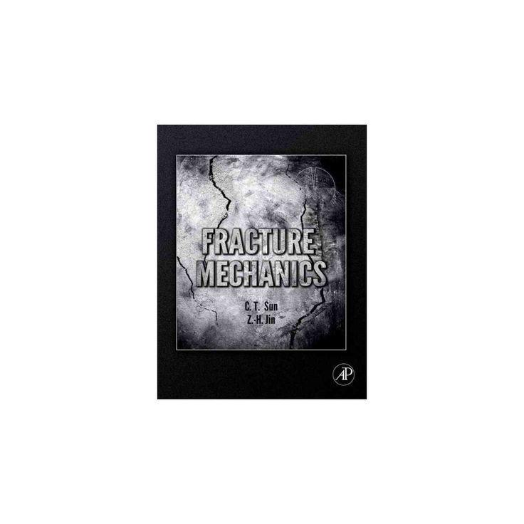Fracture Mechanics (Paperback) (Chin-teh Sun & Zhihe Jin)