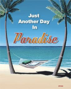 Just Another Day in Paradise Metal Sign $1.99  (orig. $10.99), (http://www.caseashells.com/just-another-day-in-paradise-metal-sign/)