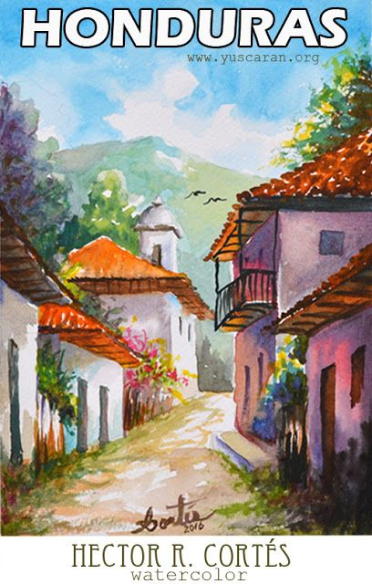 Nuestra amada Hondruas, Acuarela de Hector R. Cortes - Acuarelista y Pintor hondureño