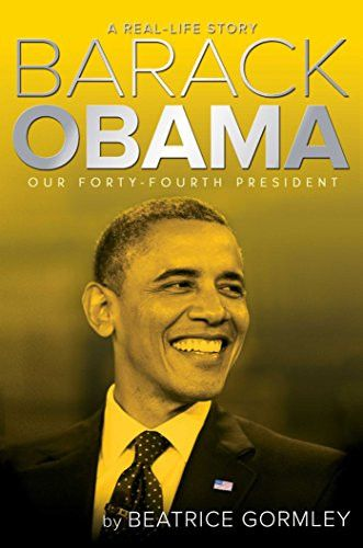 Barack Obama: Our Forty-Fourth President (A Real-Life Story)