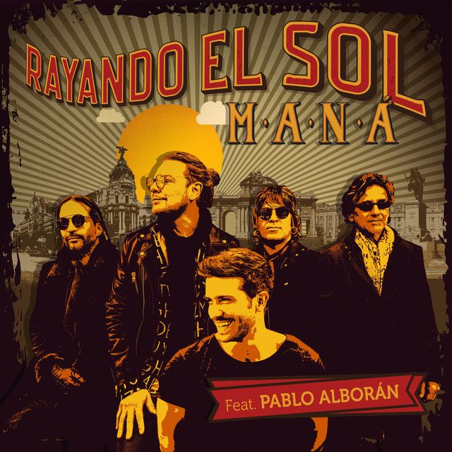 Rayando El Sol Feat Pablo Alborán A Song By Maná Pablo Alborán On Spotify Music Search Pablo Alborán Comic Book Cover