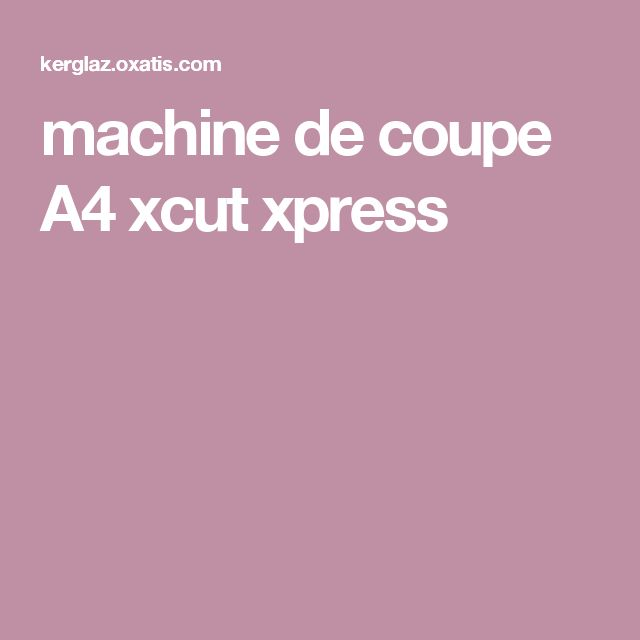 machine de coupe A4 xcut xpress
