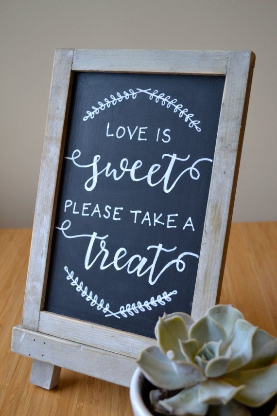 Handmade Chalkboard Calligraphy Dessert Bar Wedding Sign with Easel {Love is Sweet Please Take a Treat}