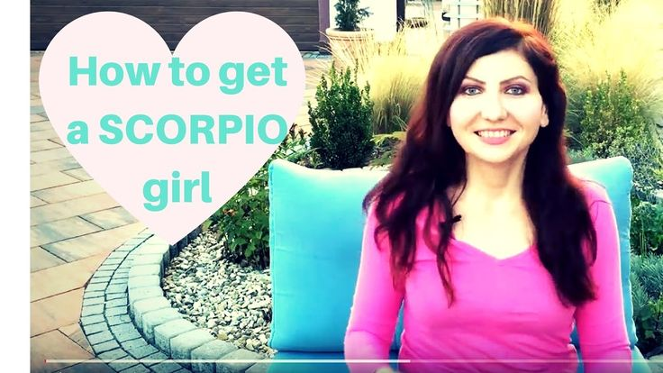 How to get a Scorpio girl