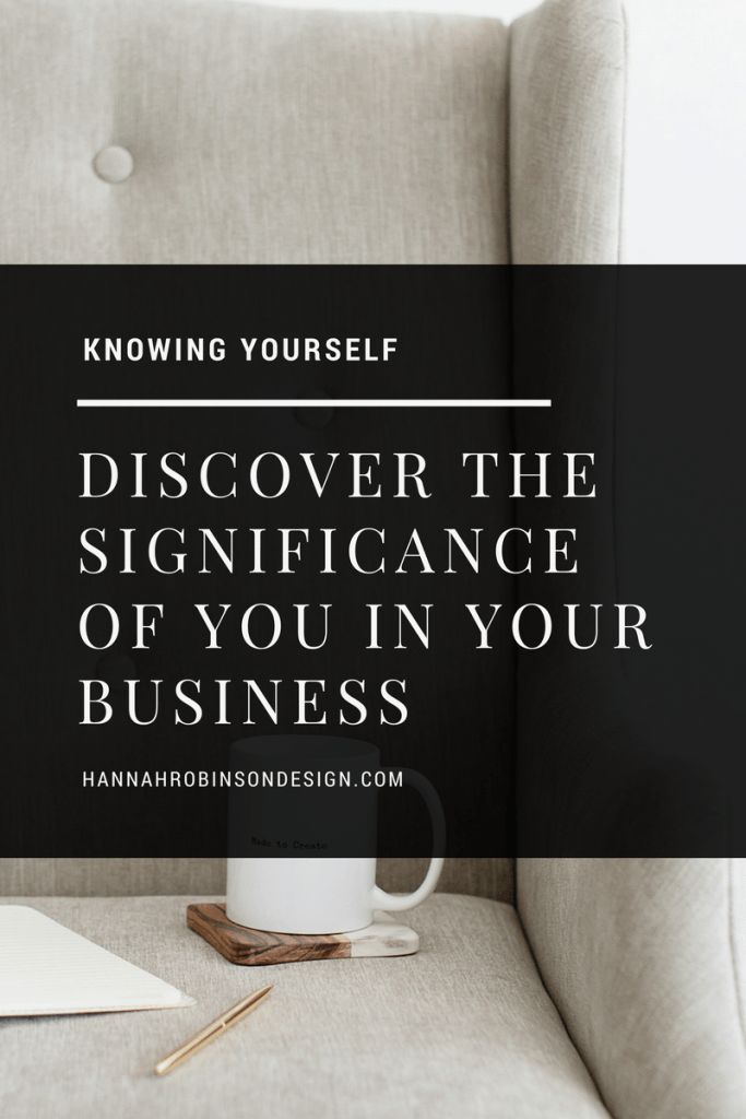 Discovering the significance of YOU within your business - Hannah Robinson Design