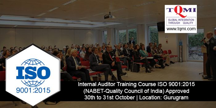 Internal Auditor Training Course ISO 9001:2015 from 30th to 31st October 2017  Location: Gurugram For More Details, Visit: https://goo.gl/hWVZ5A