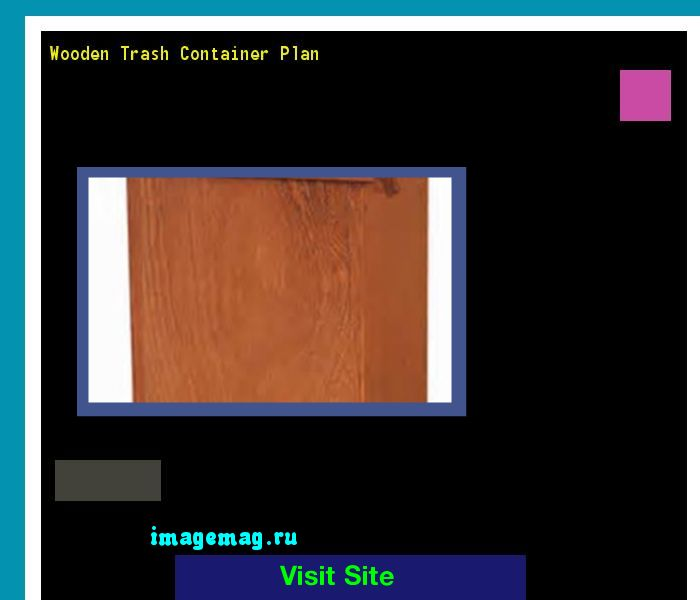 Wooden Trash Container Plan 095247 - The Best Image Search