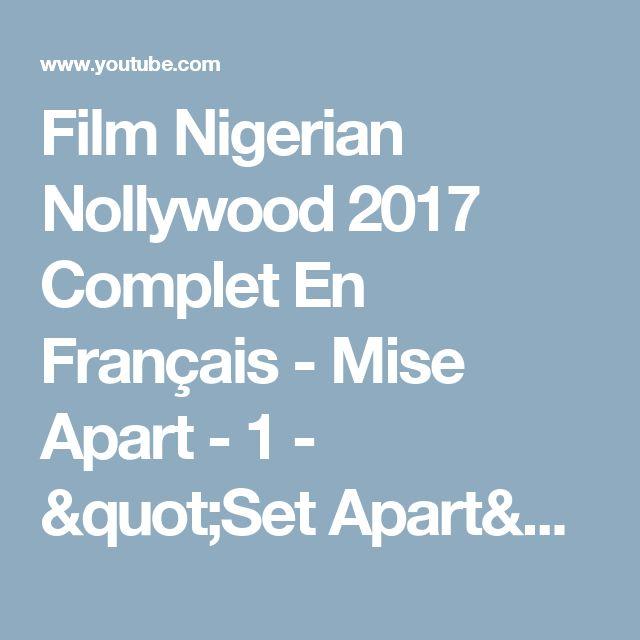 "Film Nigerian Nollywood 2017 Complet  En Français - Mise Apart - 1 - ""Set Apart"" - 1 - YouTube"
