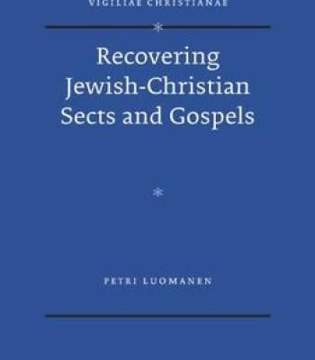 Recovering Jewish-Christian Sects And Gospels PDF