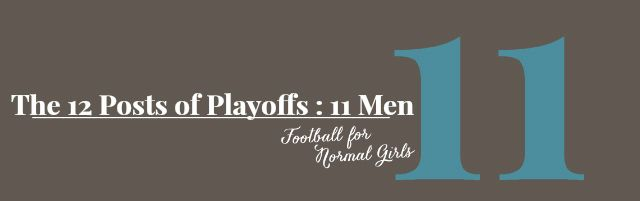 The 12 Posts of Playoffs : 11 Men on the Field