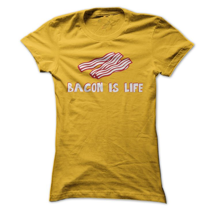 (Tshirt Great) Bacon is life  [Tshirt Facebook] T Shirts, Hoodies. Get it now…
