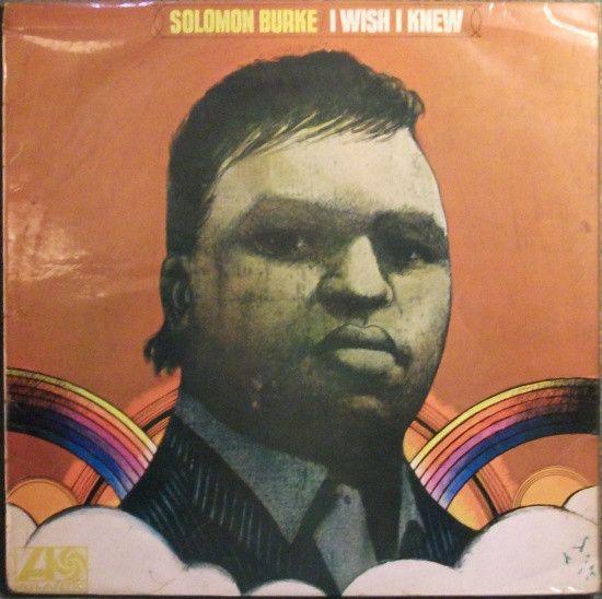 Solomon Burke - I Wish I Knew at Discogs