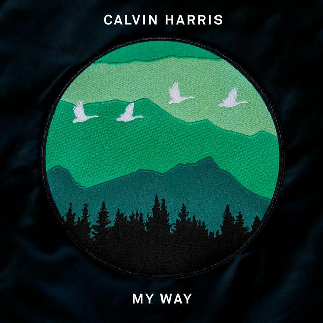 """My Way"" by Calvin Harris added to Today's Top Hits playlist on Spotify From Album: My Way"
