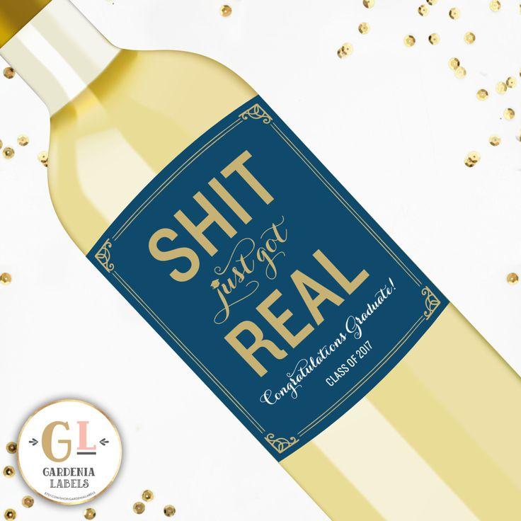 "Graduation ""Shit Just Got Real"" Label, Funny Congratulation Graduate Wine Label, Custom Champagne Label, Alt Graduation Card, Congrats Grad by GardeniaLabels on Etsy https://www.etsy.com/listing/270255640/graduation-shit-just-got-real-label"