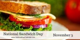 National Sandwich Day - November 3
