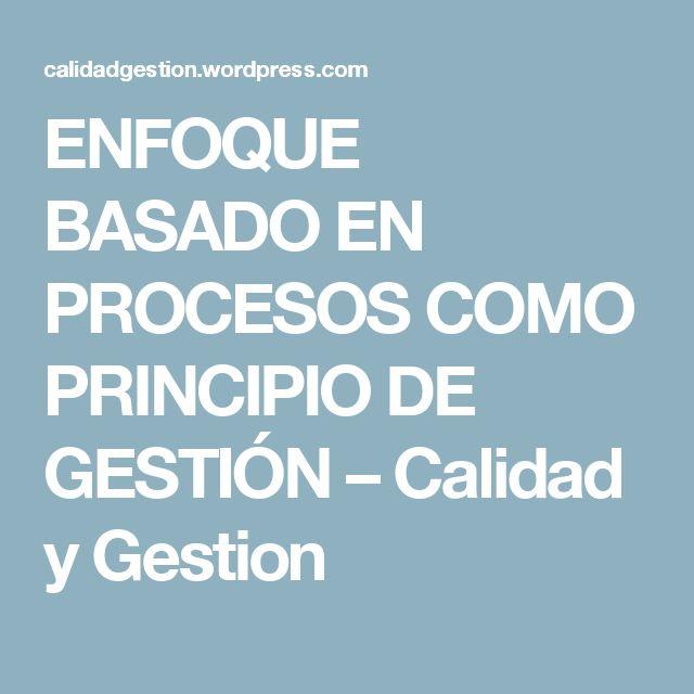 Messed Up Life Quotes: ENFOQUE BASADO EN PROCESOS COMO PRINCIPIO DE GESTIÓN