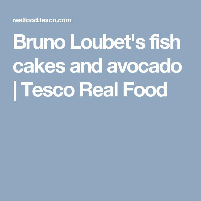 Bruno Loubet's fish cakes and avocado | Tesco Real Food