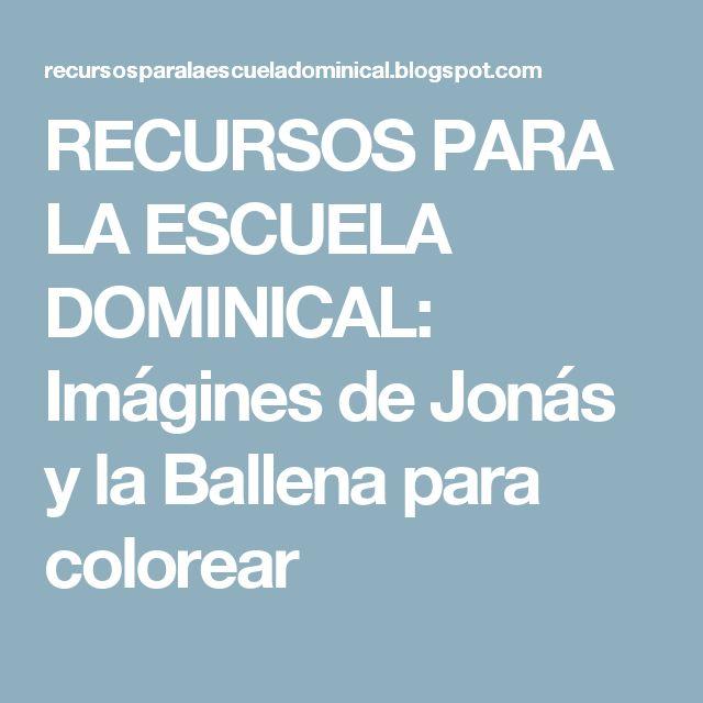 RECURSOS PARA LA ESCUELA DOMINICAL: Imágines de Jonás y la Ballena para colorear