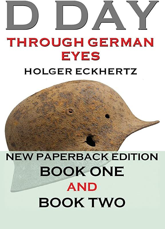 Free Read D Day Through German Eyes The Hidden Story Of June 6th 1944 By D Day Through German