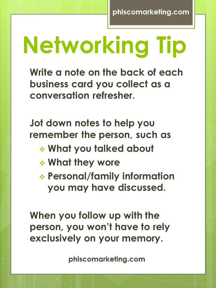 Networking Tip Write a note on the back of each business