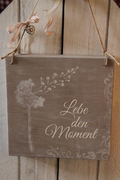 Deko-Objekte – schild Holz Spruch Lebe den Moment chalky – ein Designerstück vo