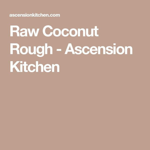 Raw Coconut Rough - Ascension Kitchen