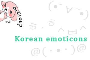 Korean emoticons or Korean smileys