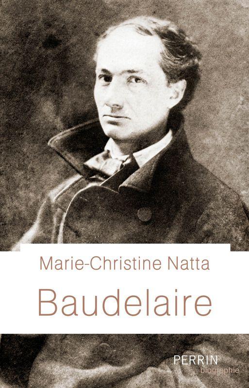 Baudelaire / Marie-Christine Natta https://cataleg.ub.edu/record=b2230990~S1*cat Délaissant rumeurs, généralités et clichés, cet ouvrage est appelé à devenir la biographie de référence de l'un des plus grands poètes du XIXe siècle.
