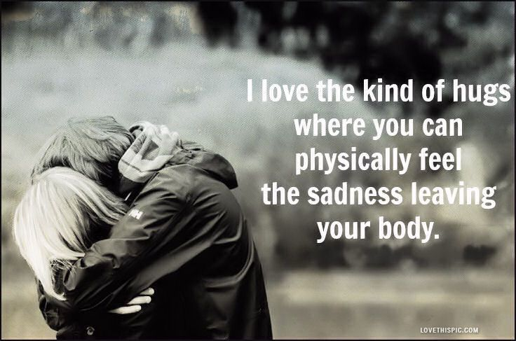 The Kind Of Hugs Love Quotes Relationships Quote Hug