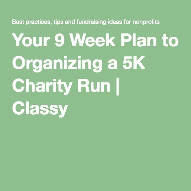 Your 9 Week Plan to Organizing a 5K Charity Run | Classy