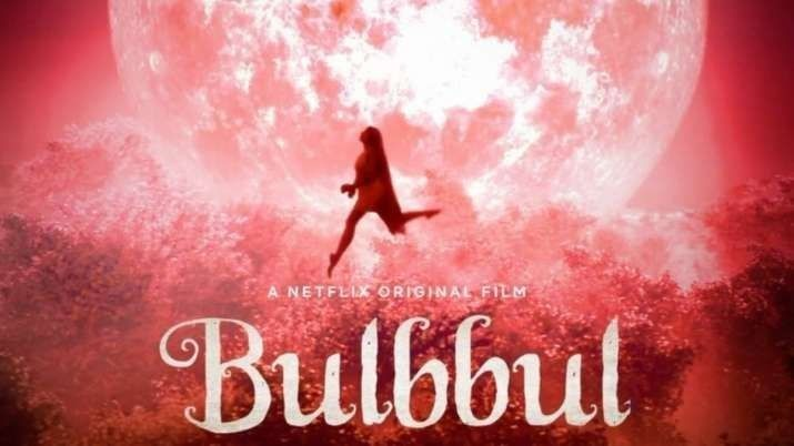 Bulbbul Movie Review Netflix Original Movies Hd Movies Download Motion Poster