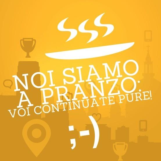 #NoiSiamoAPranzo voi continuate pure...