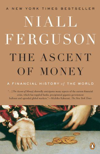 Bestseller Books Online The Ascent of Money: A Financial History of the World Niall Ferguson $10.88  - http://www.ebooknetworking.net/books_detail-0143116177.html