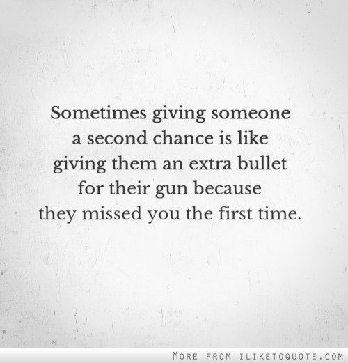 Most popular tags for this image include: quote, chance, bullet, gun and second chance