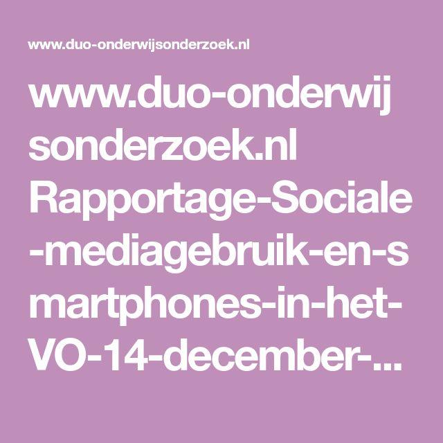 www.duo-onderwijsonderzoek.nl Rapportage-Sociale-mediagebruik-en-smartphones-in-het-VO-14-december-2017.pdf