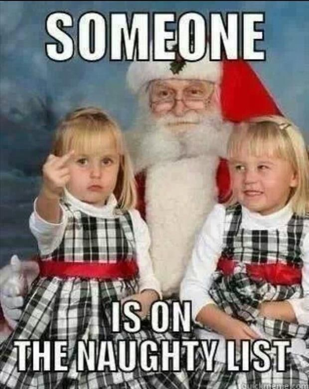 Someone is on the naughty list. Picture Quotes.