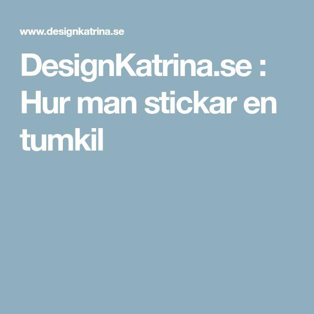 DesignKatrina.se : Hur man stickar en tumkil