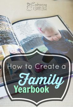 "The ""What, Why & How"" of Creating a Family Yearbook 