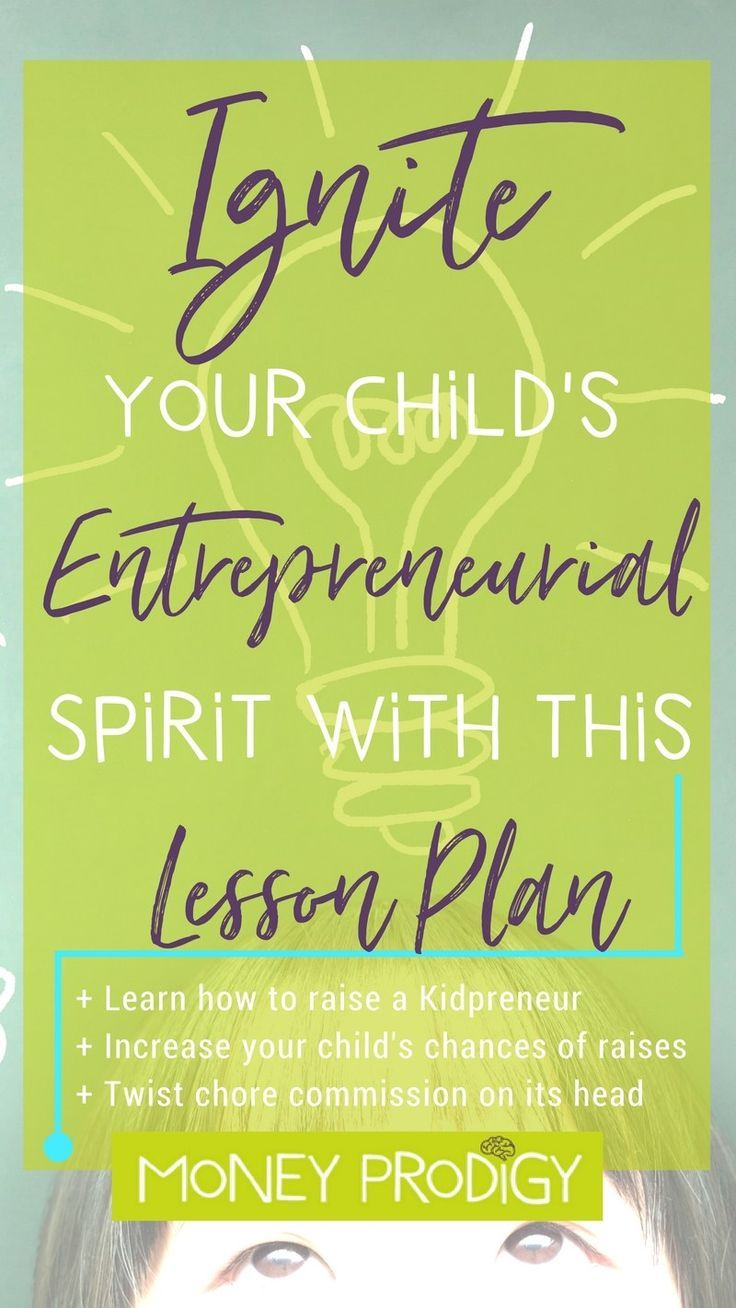 Kidpreneur Idea to ignite the entrepreneurial spirit in your youngin'. Super helpful skill whether your kid becomes a tycoon OR works for someone else. | http://www.moneyprodigy.com/ignite-entrepreneurial-spirit-child-lesson-plan/